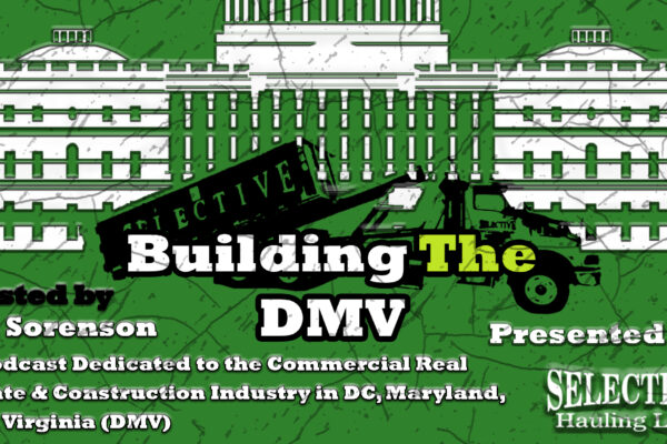 Building The DMV Podcast - Construction - Real Estate