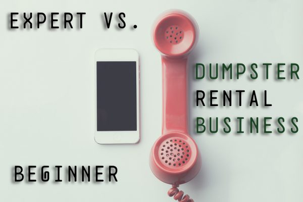 Differences Between Expert and Beginner Dumpster Rental Businesses